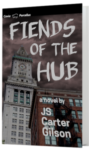Book Cover: Fiends of the Hub by JS Carter Gilson, featuring the Custom House Tower and an apartment building in Boston, under red, cloudy skies.