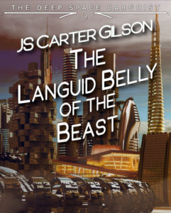 Book Cover: The Languid Belly of the Beast by JS Carter Gilson, depicting a futuristic city shrouded in smog, with the National Opera House in Oslo at the center.